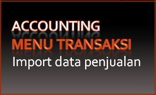 102 Transaksi-Import data-Import data penjualan